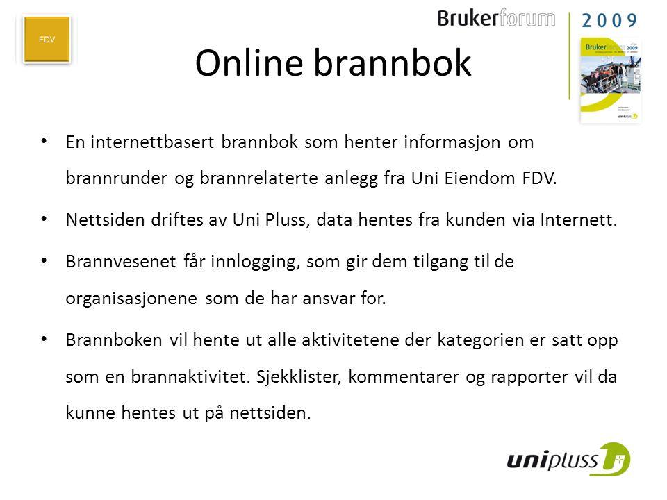 Online brannbok En internettbasert brannbok som henter informasjon om brannrunder og brannrelaterte anlegg fra Uni Eiendom FDV.
