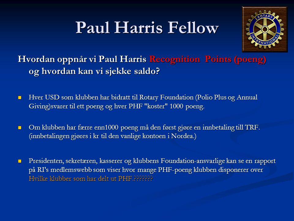Paul Harris Fellow Hvordan oppnår vi Paul Harris Recognition Points (poeng) og hvordan kan vi sjekke saldo