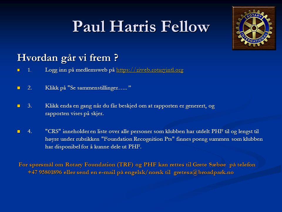 Paul Harris Fellow Hvordan går vi frem