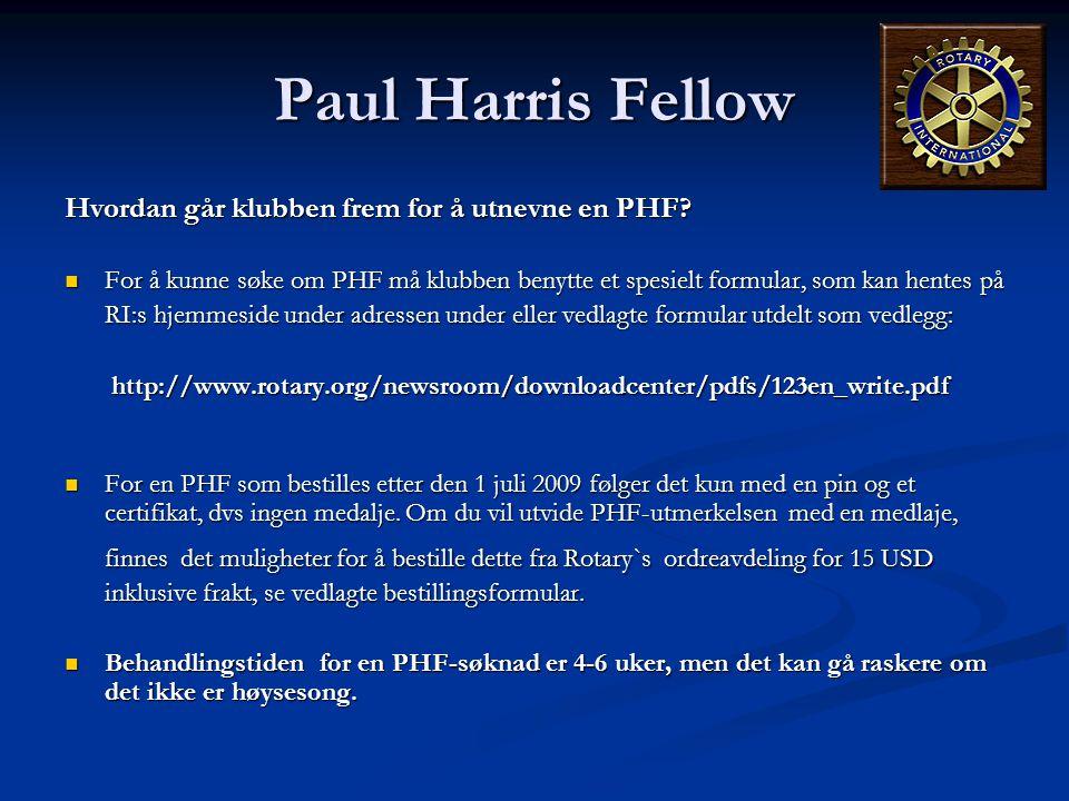 Paul Harris Fellow Hvordan går klubben frem for å utnevne en PHF