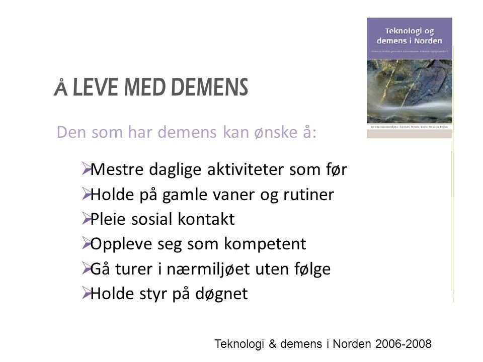 Den som har demens kan ønske å: Mestre daglige aktiviteter som før