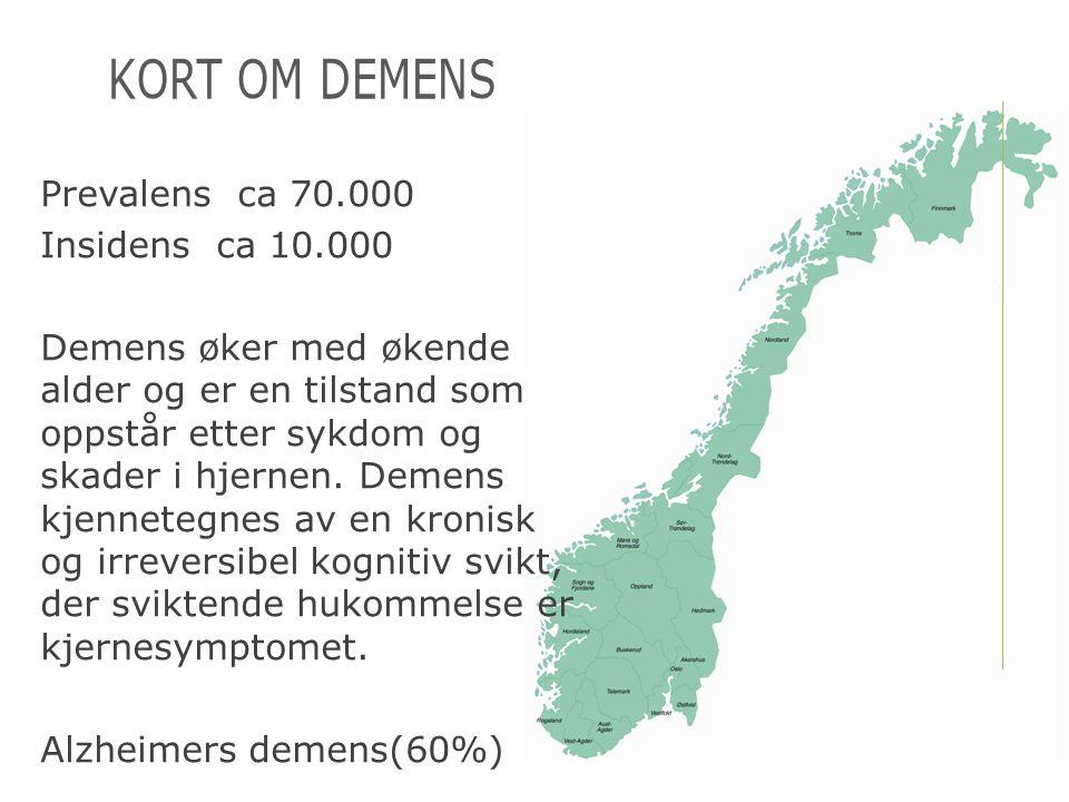 Kort om demens Prevalens ca 70.000 Insidens ca 10.000