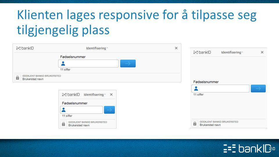 Klienten lages responsive for å tilpasse seg tilgjengelig plass