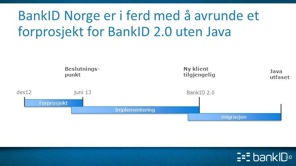 BankID Norge er i ferd med å avrunde et forprosjekt for BankID 2