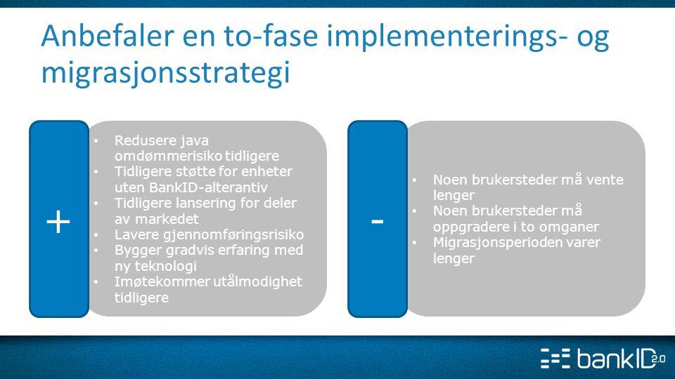 Anbefaler en to-fase implementerings- og migrasjonsstrategi