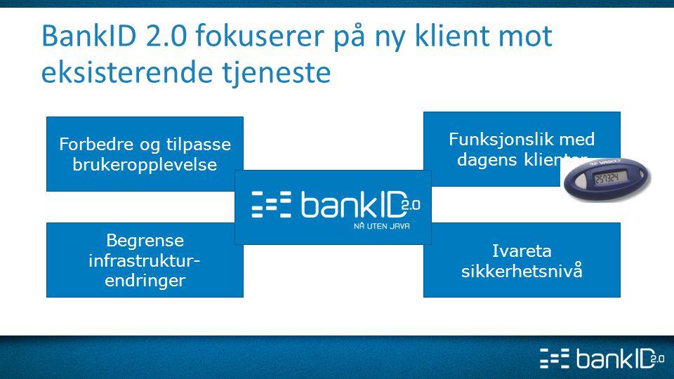 BankID 2.0 fokuserer på ny klient mot eksisterende tjeneste