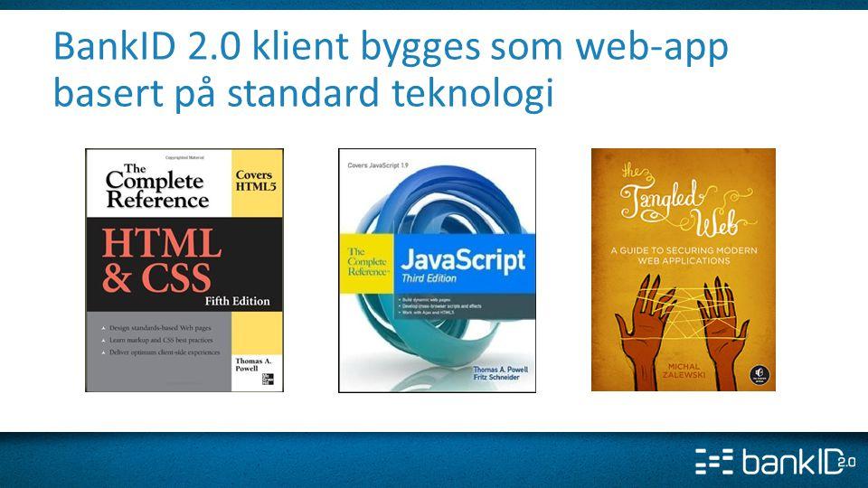 BankID 2.0 klient bygges som web-app basert på standard teknologi