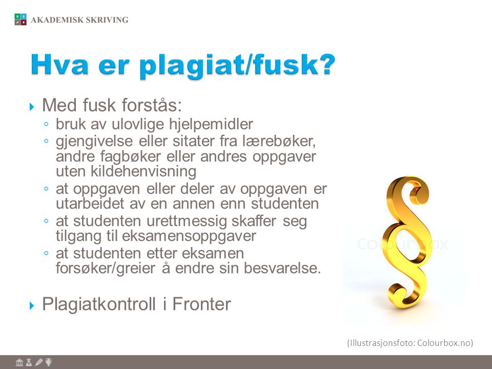 Hva er plagiat/fusk Med fusk forstås: Plagiatkontroll i Fronter