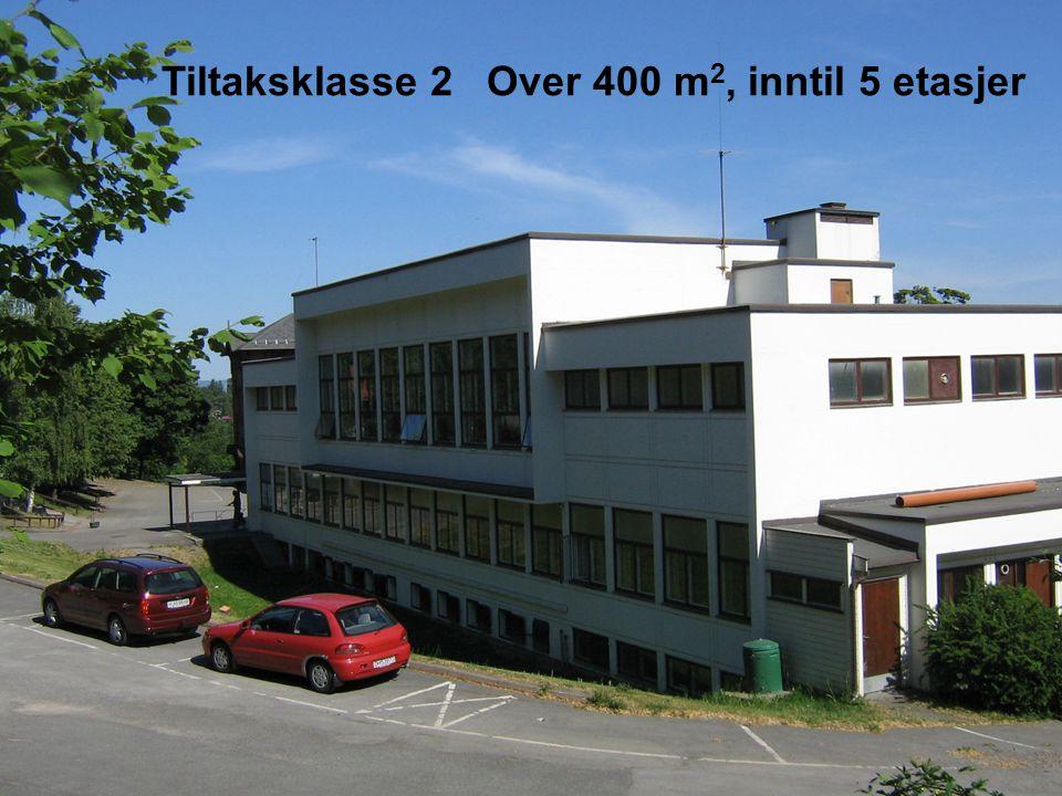 Tiltaksklasse 2 Over 400 m2, inntil 5 etasjer