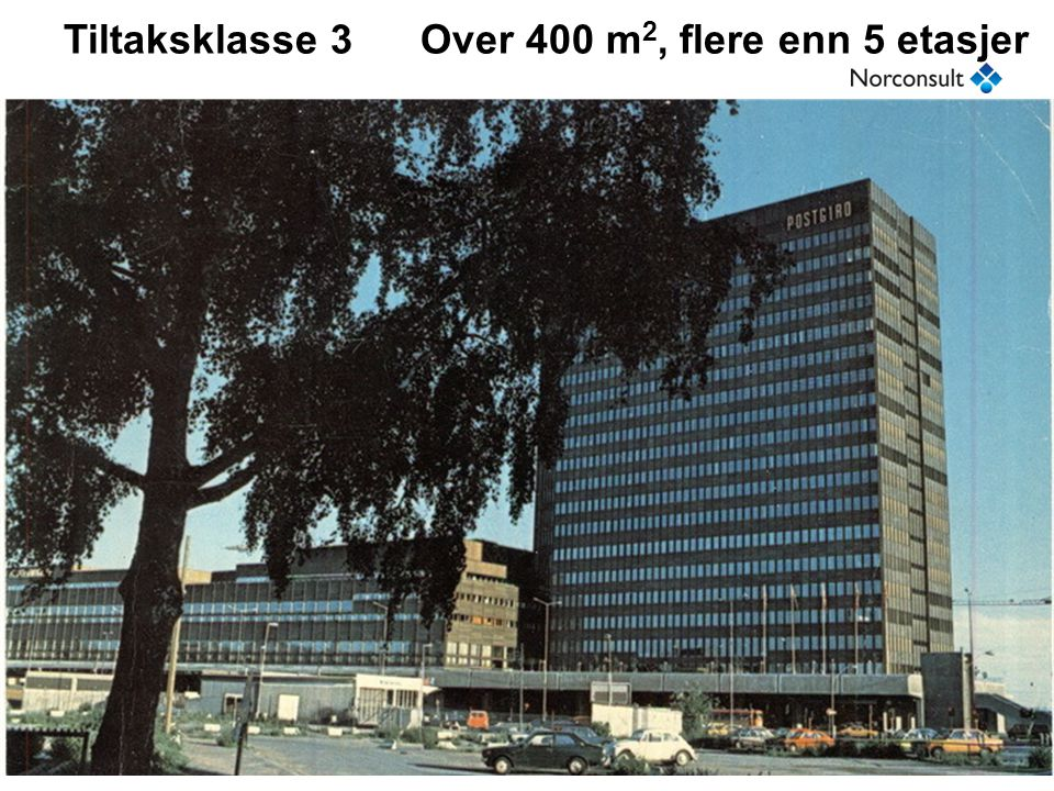 Tiltaksklasse 3 Over 400 m2, flere enn 5 etasjer