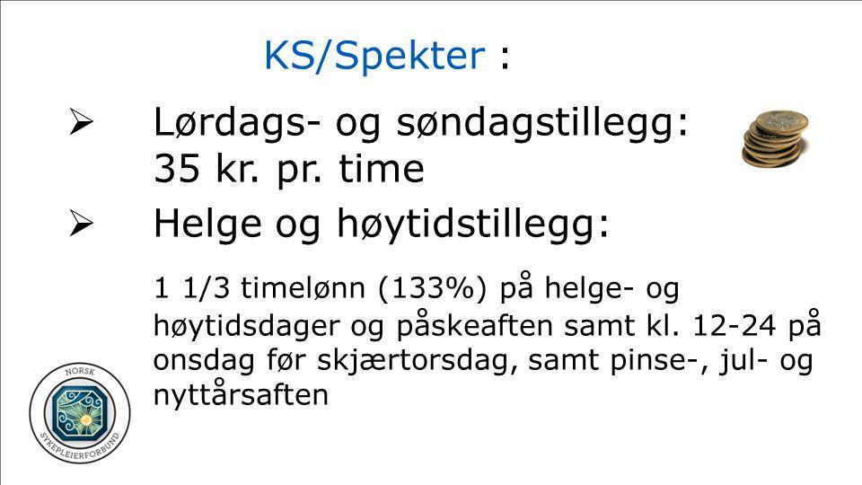 KS/Spekter : Lørdags- og søndagstillegg: 35 kr. pr. time. Helge og høytidstillegg: