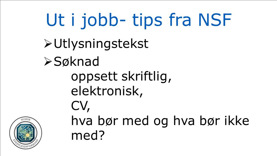Ut i jobb- tips fra NSF Utlysningstekst