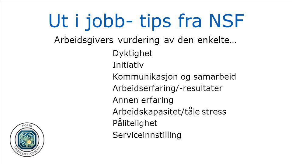 Ut i jobb- tips fra NSF Arbeidsgivers vurdering av den enkelte…