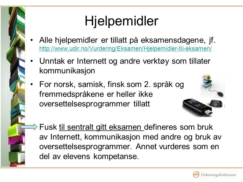Hjelpemidler Alle hjelpemidler er tillatt på eksamensdagene, jf. http://www.udir.no/Vurdering/Eksamen/Hjelpemidler-til-eksamen/