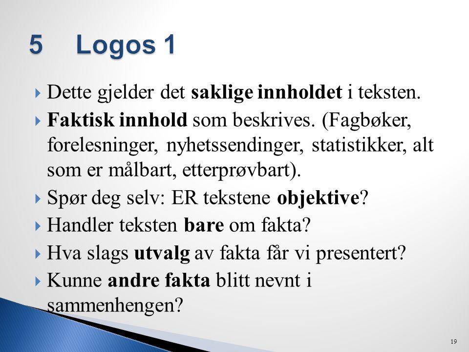 5 Logos 1 Dette gjelder det saklige innholdet i teksten.