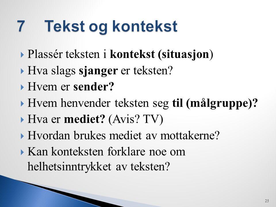 7 Tekst og kontekst Plassér teksten i kontekst (situasjon)