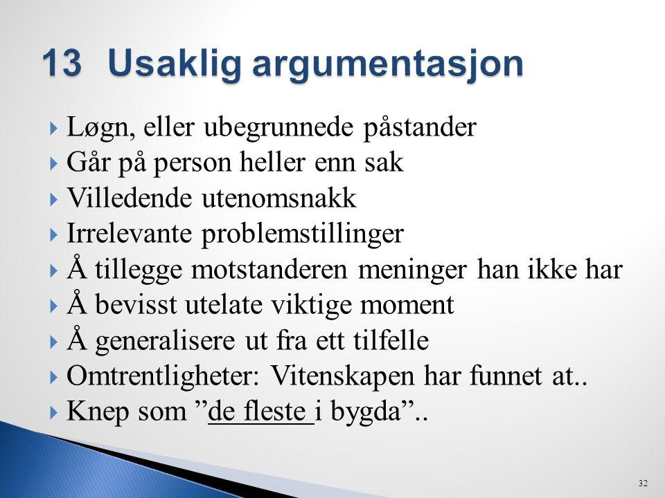 13 Usaklig argumentasjon