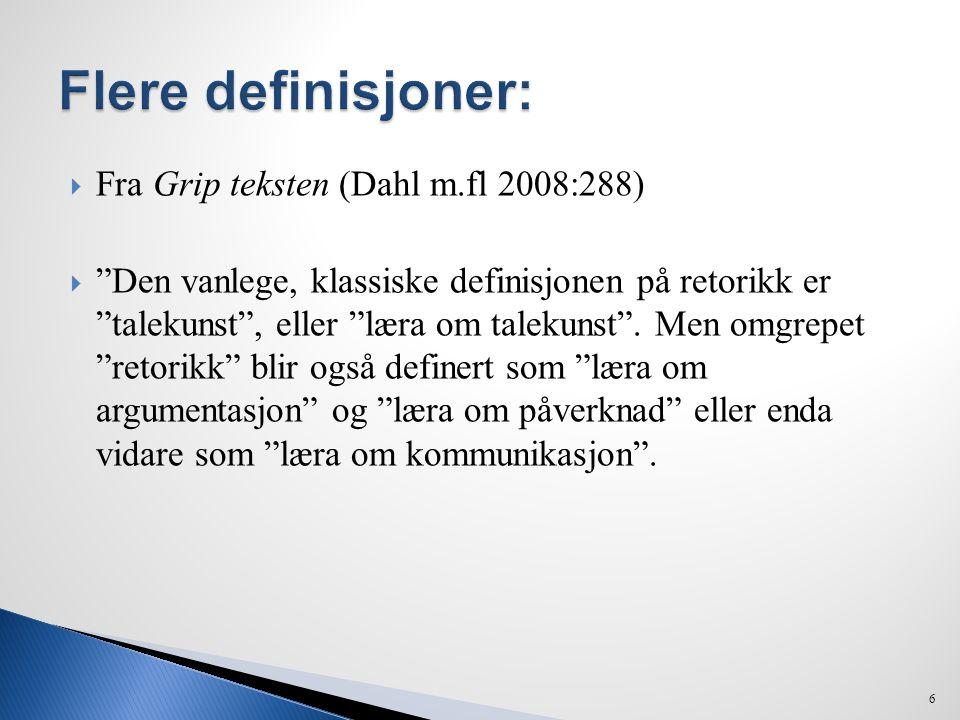 Flere definisjoner: Fra Grip teksten (Dahl m.fl 2008:288)