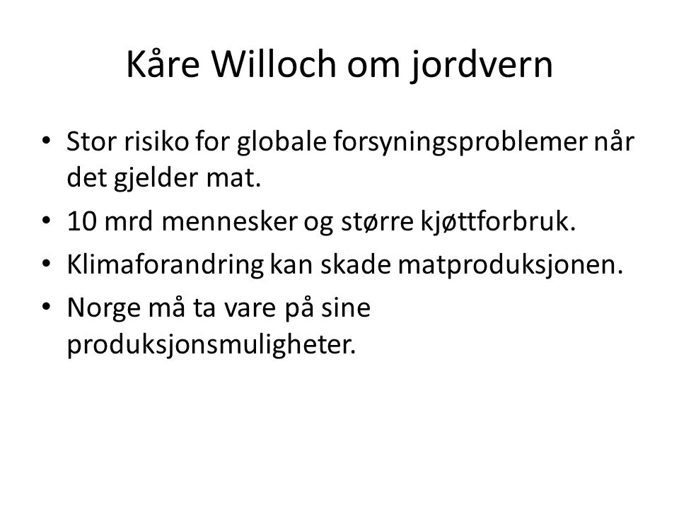 Kåre Willoch om jordvern