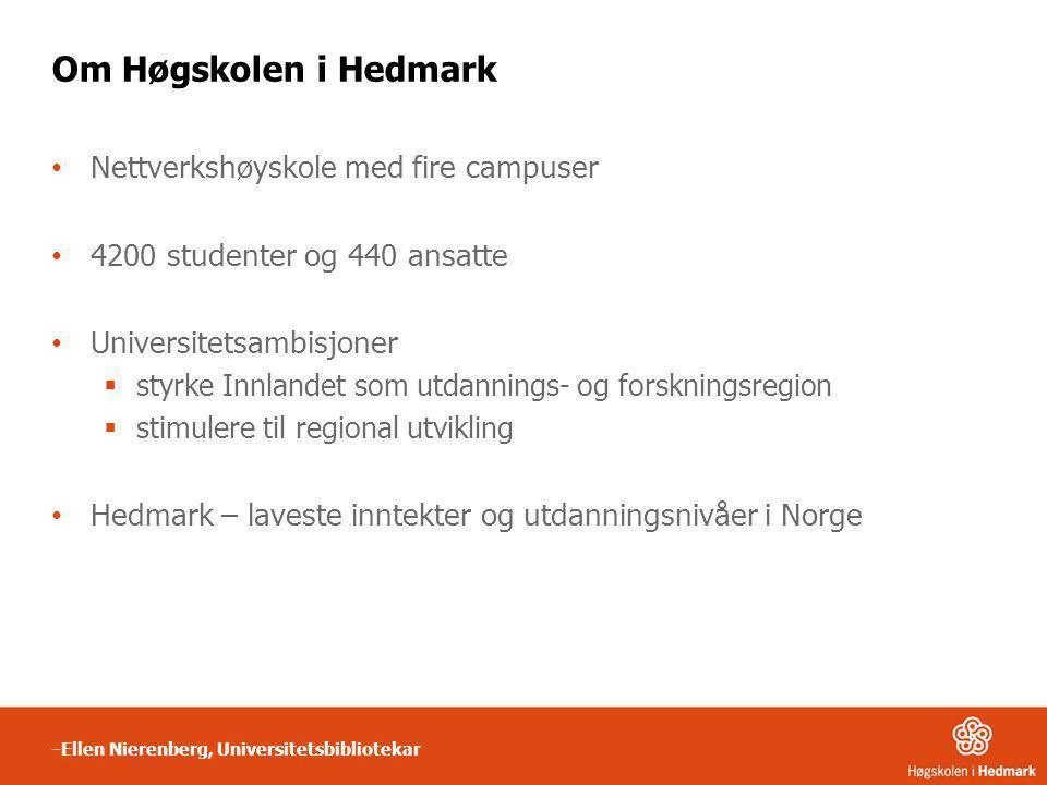 Om Høgskolen i Hedmark Nettverkshøyskole med fire campuser