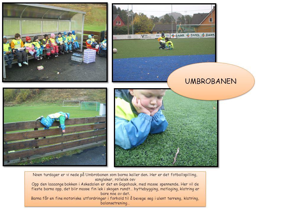 UMBROBANEN Noen turdager er vi nede på Umbrobanen som barna kaller den. Her er det fotballspilling, sangleker, rollelek osv.