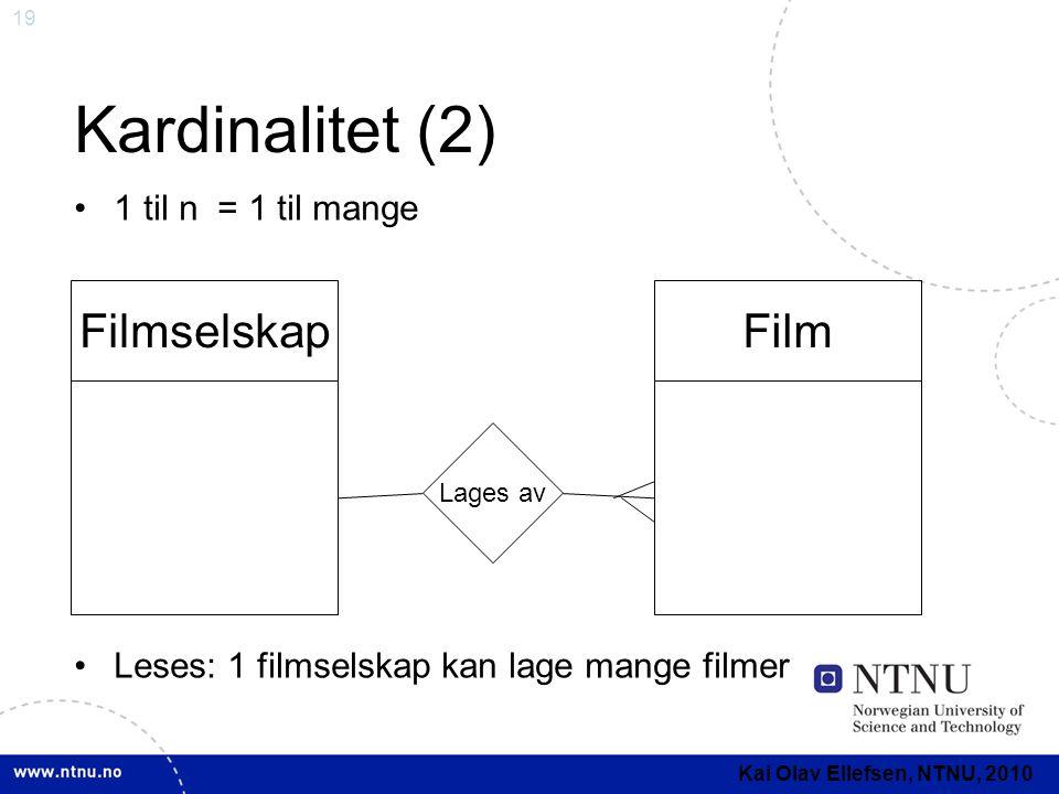 Kardinalitet (2) Filmselskap Film 1 til n = 1 til mange