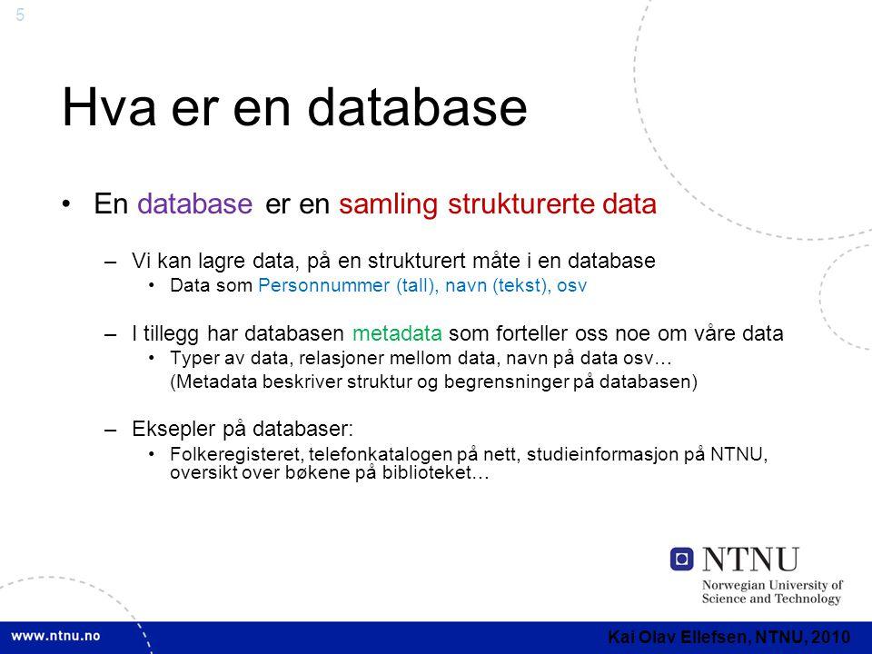 Hva er en database En database er en samling strukturerte data
