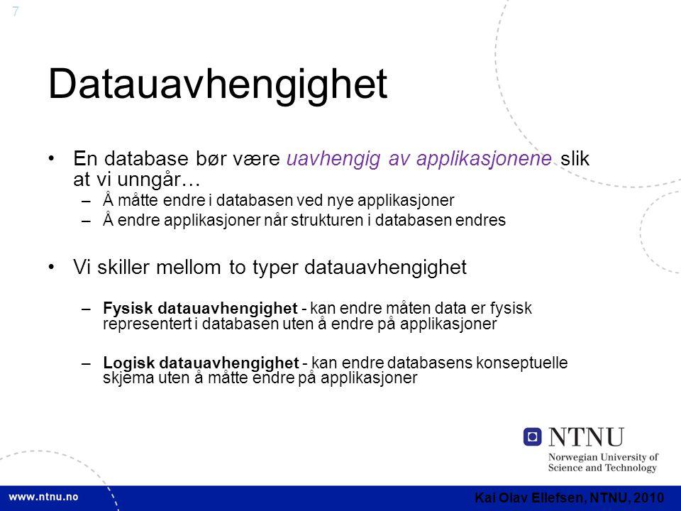 Datauavhengighet En database bør være uavhengig av applikasjonene slik at vi unngår… Å måtte endre i databasen ved nye applikasjoner.