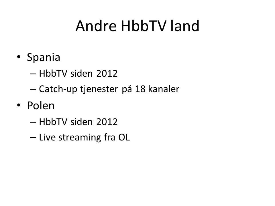 Andre HbbTV land Spania Polen HbbTV siden 2012