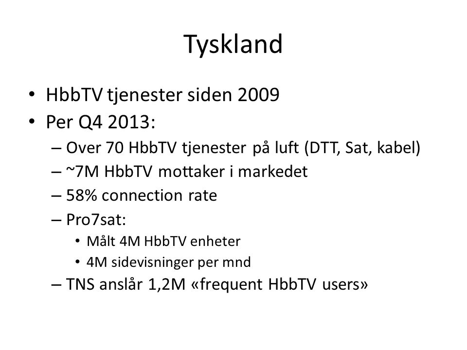 Tyskland HbbTV tjenester siden 2009 Per Q4 2013: