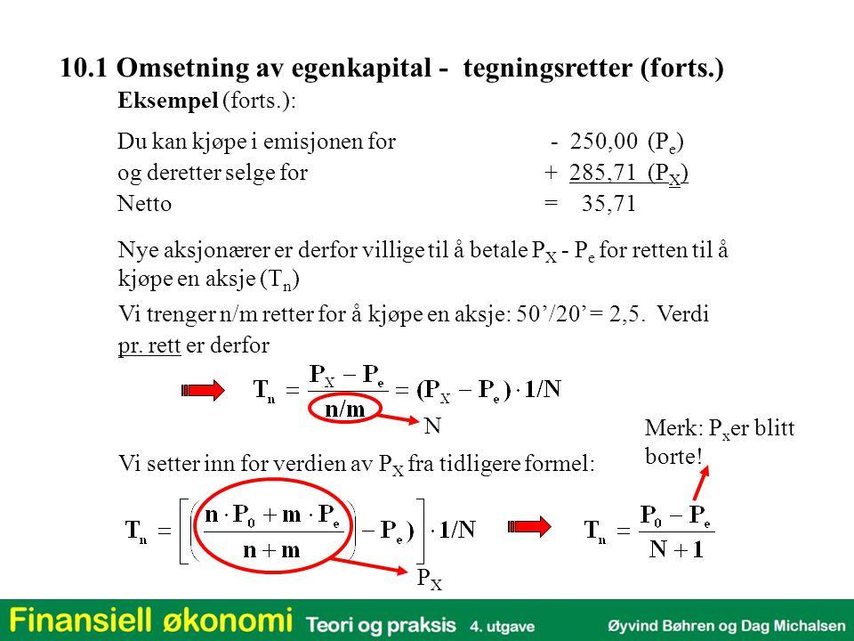 10.1 Omsetning av egenkapital - tegningsretter (forts.)