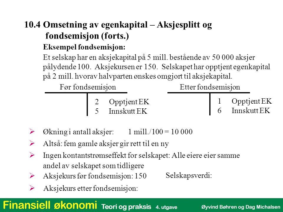 10.4 Omsetning av egenkapital – Aksjesplitt og fondsemisjon (forts.)