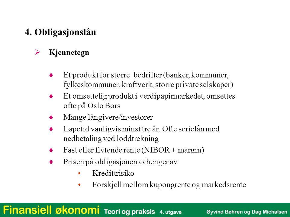 4. Obligasjonslån Kjennetegn