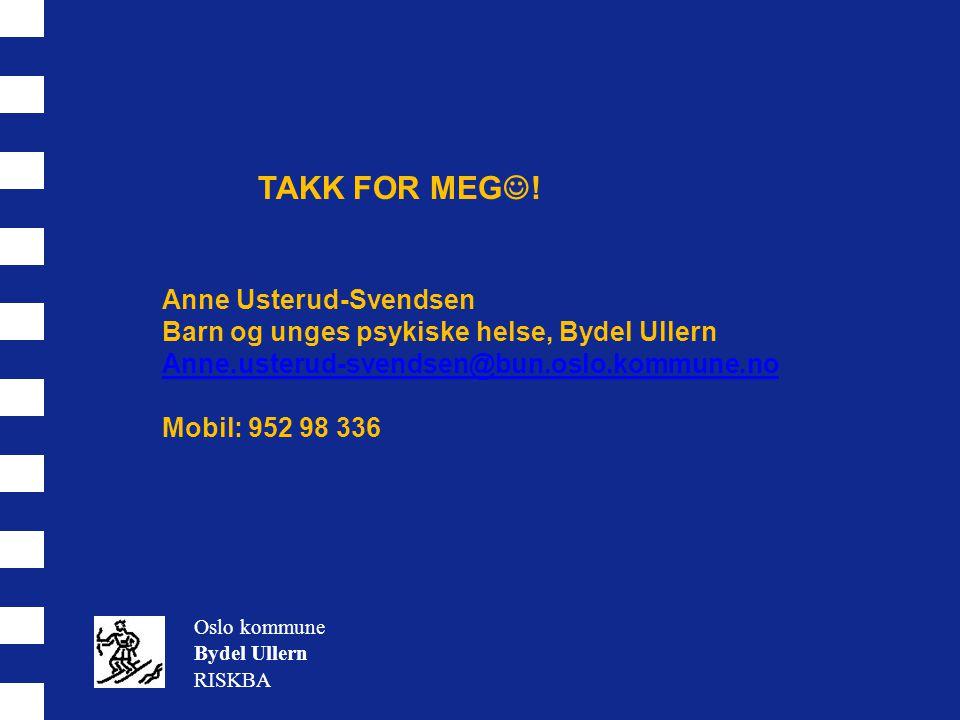 TAKK FOR MEG! Anne Usterud-Svendsen