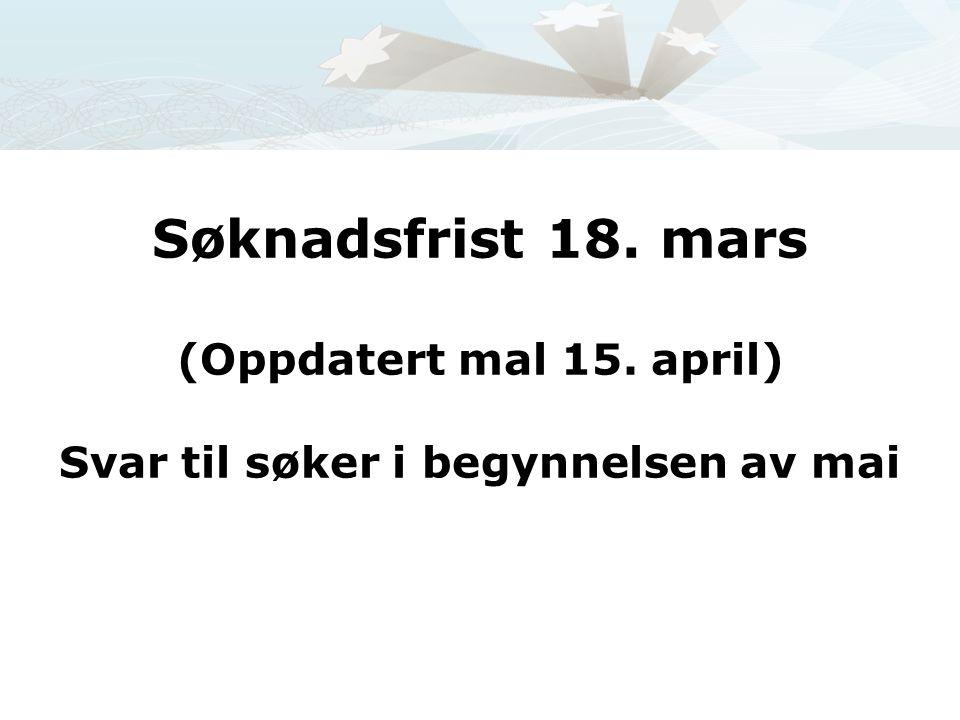 Søknadsfrist 18. mars (Oppdatert mal 15