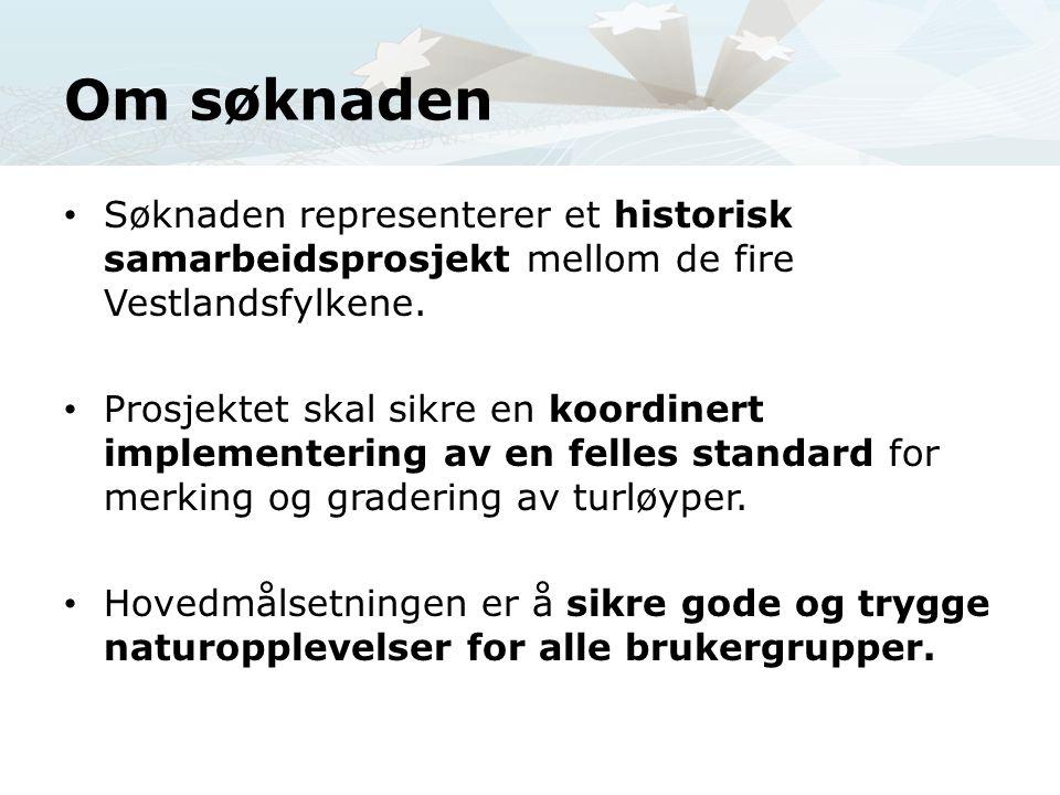 Om søknaden Søknaden representerer et historisk samarbeidsprosjekt mellom de fire Vestlandsfylkene.