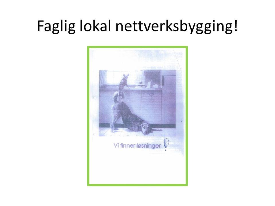 Faglig lokal nettverksbygging!