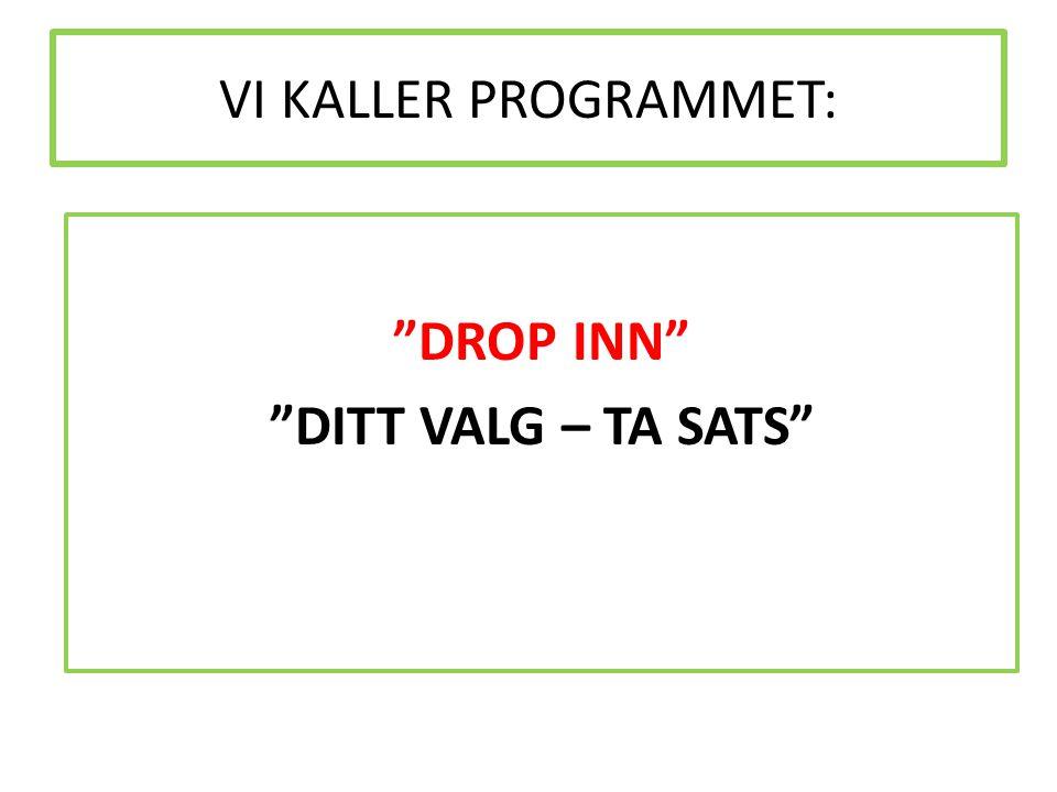 DROP INN DITT VALG – TA SATS