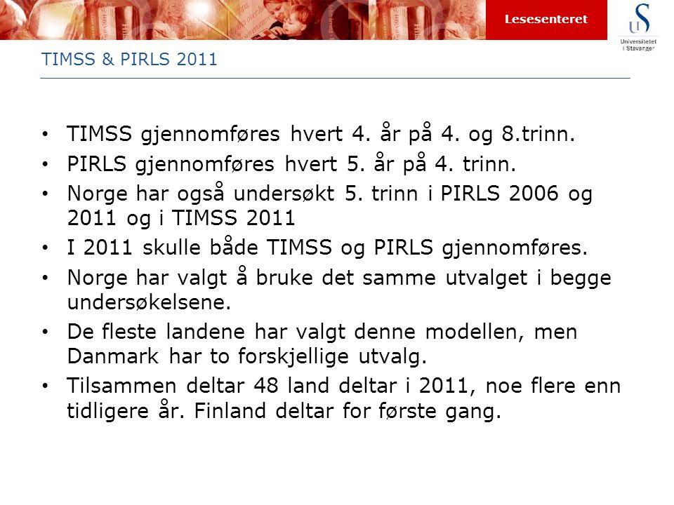 TIMSS gjennomføres hvert 4. år på 4. og 8.trinn.