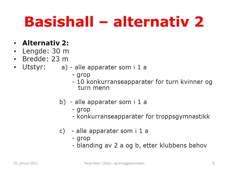Basishall – alternativ 2