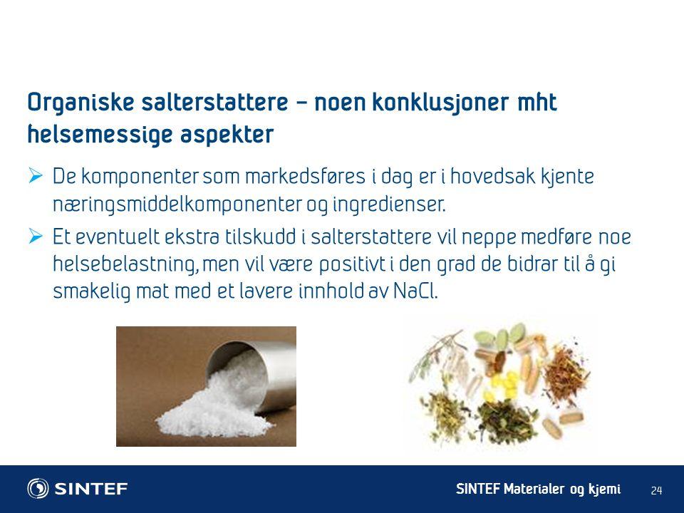 Organiske salterstattere – noen konklusjoner mht helsemessige aspekter