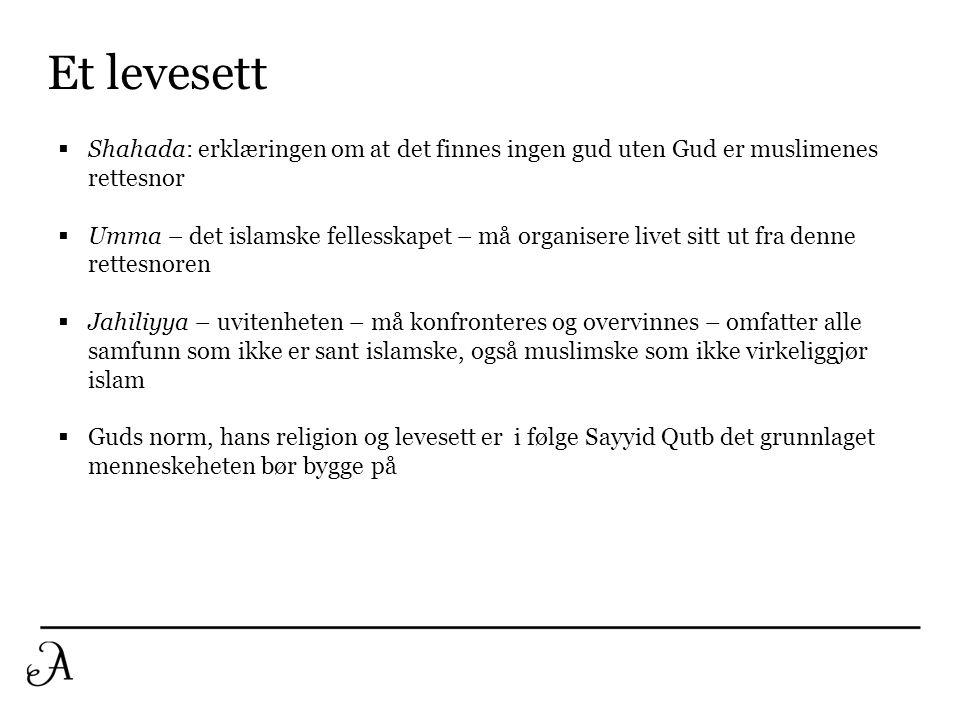 Et levesett Shahada: erklæringen om at det finnes ingen gud uten Gud er muslimenes rettesnor.