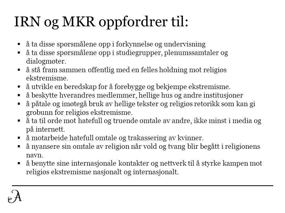 IRN og MKR oppfordrer til: