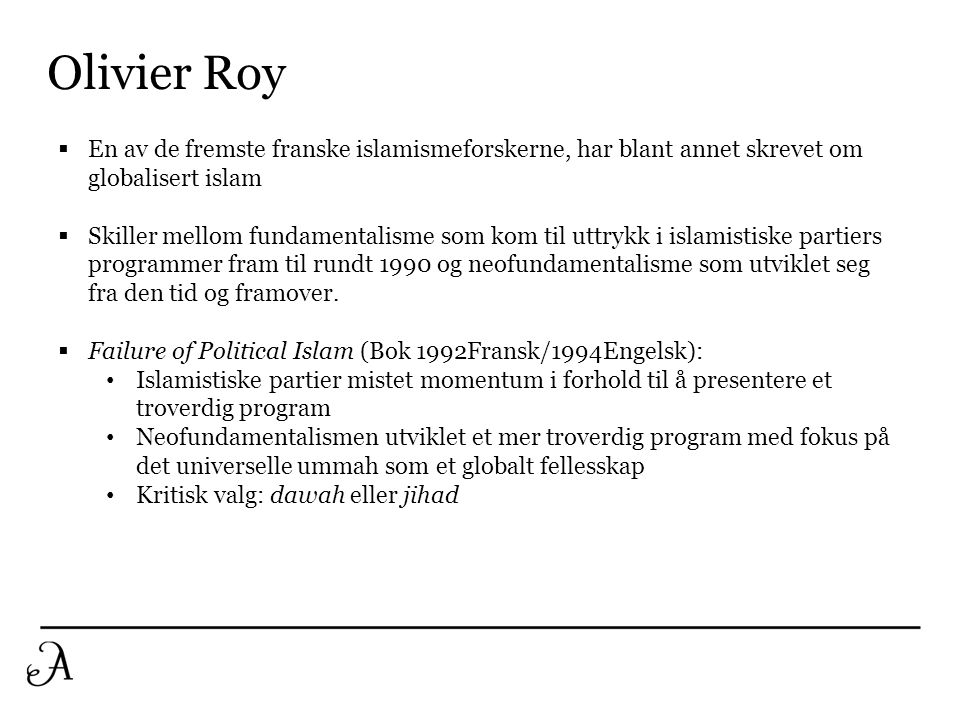 Olivier Roy En av de fremste franske islamismeforskerne, har blant annet skrevet om globalisert islam.