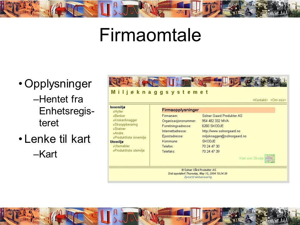 Firmaomtale Opplysninger Lenke til kart Hentet fra Enhetsregis-teret