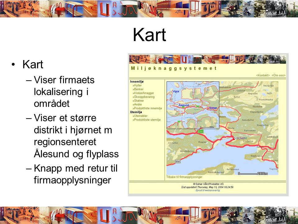 Kart Kart Viser firmaets lokalisering i området