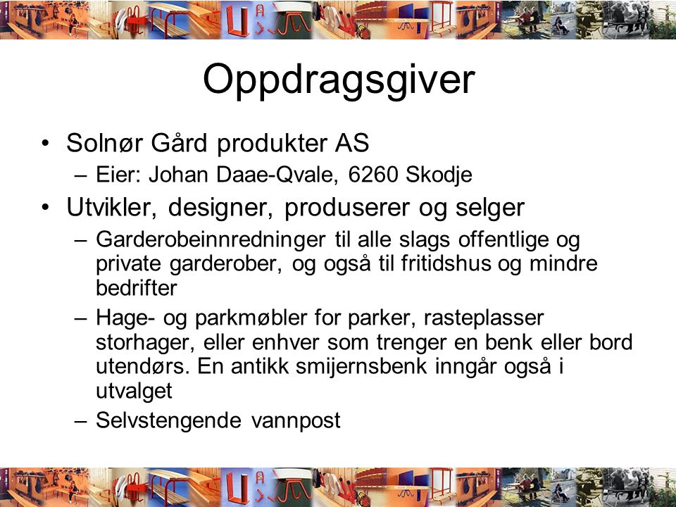 Oppdragsgiver Solnør Gård produkter AS