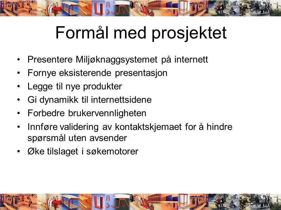 Formål med prosjektet Presentere Miljøknaggsystemet på internett