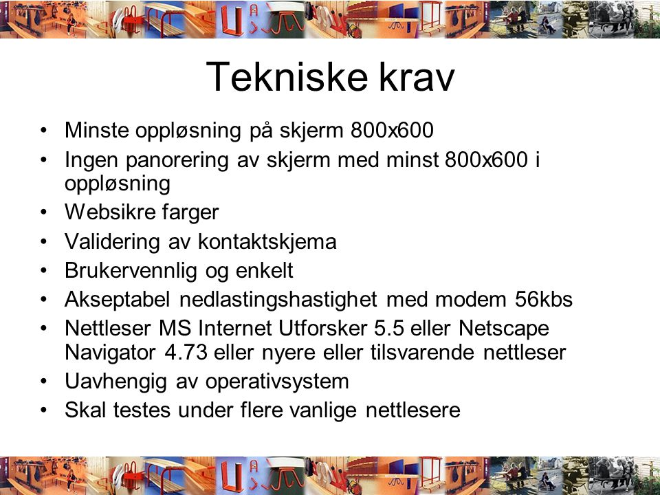 Tekniske krav Minste oppløsning på skjerm 800x600