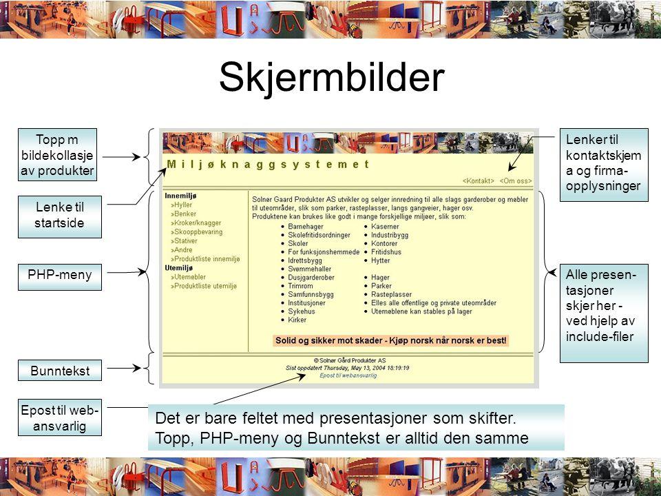 Skjermbilder Topp m bildekollasje av produkter. Lenker til kontaktskjema og firma-opplysninger. PHP-meny.